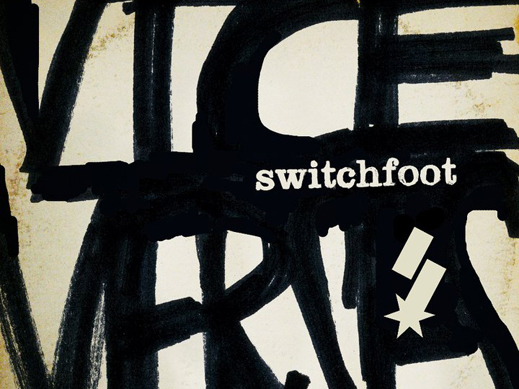 """Vice Verses"" one of Switchfoot's best albums"