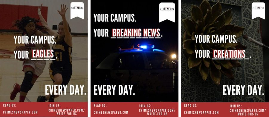Chimes promotional posters: Your Campus. Your Eagles. Every day. Read us: chimesnewspaper.com. Join us: Chimesnewspaper.com/write-for-us. Your Campus, Your Breaking News. Every day. Your campus. Your creations. Every Day