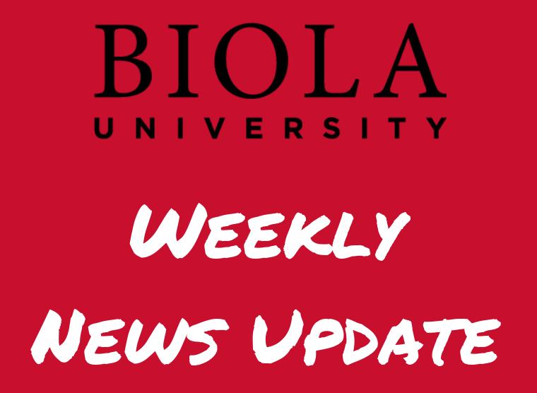 Biola+university+weekly+news+update