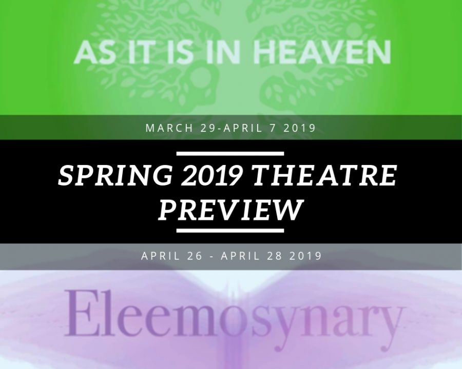 as it is in heaven / spring 2019 theatre preview / eleemosynary