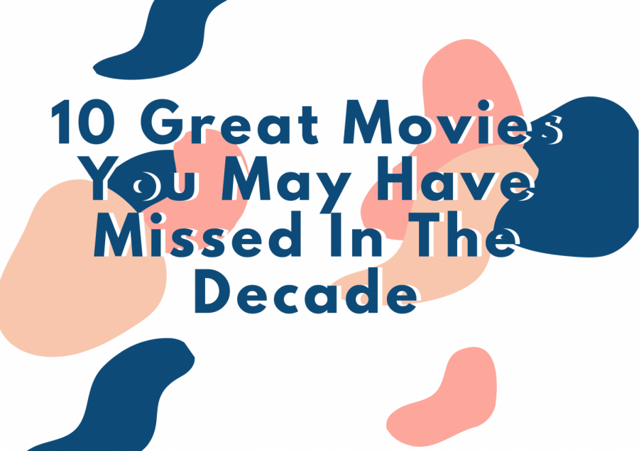 10 must-watch movies you may have missed this decade